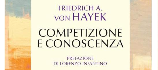 """In libreria """"Competizione e conoscenza"""" (con una prefazione di Lorenzo Infantino)"""