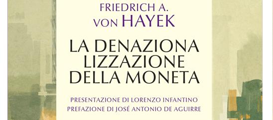 """In libreria """"La denazionalizzazione della moneta"""" (presentazione di Lorenzo Infantino)"""